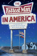 The Fattest Man In America by Christopher Nicholson